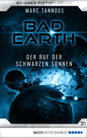 Bad Earth 31 - Science-Fiction-Serie  - Marc Tannous - eBook