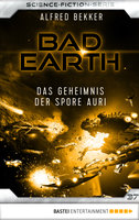 Bad Earth 37 - Science-Fiction-Serie  - Alfred Bekker - eBook
