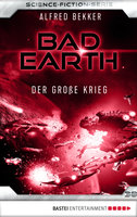 Bad Earth 38 - Science-Fiction-Serie  - Alfred Bekker - eBook