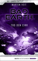 Bad Earth 40 - Science-Fiction-Serie  - Marten Veit - eBook