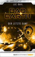 Bad Earth 42 - Science-Fiction-Serie  - Luc Bahl - eBook