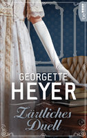 Zärtliches Duell  - Georgette Heyer - eBook