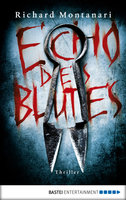 Echo des Blutes  - Richard Montanari - eBook