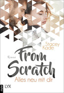 From Scratch - Alles neu mit dir  - Stacey Kade - eBook
