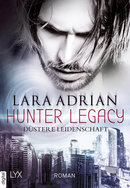 Hunter Legacy - Düstere Leidenschaft  - Lara Adrian - eBook