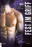 Black Knights Inc. - Fest im Griff  - Julie Ann Walker - eBook