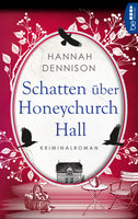 Schatten über Honeychurch Hall  - Hannah Dennison - eBook