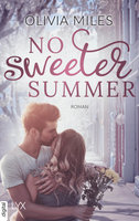 No Sweeter Summer  - Olivia Miles - eBook