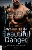 Beautiful Danger - Vertrau mir nicht  - Any Cherubim - eBook