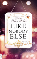 Like Nobody Else  - Kim Nina Ocker - eBook