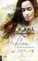 Hidden Legacy - Wilde Schatten  - Ilona Andrews - eBook