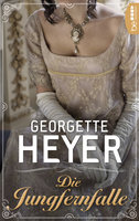 Die Jungfernfalle  - Georgette Heyer - eBook