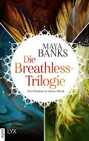 Die Breathless-Trilogie  - Maya Banks - eBook