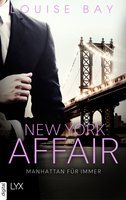 New York Affair - Manhattan für immer  - Louise Bay - eBook