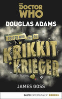 Doctor Who und die Krikkit-Krieger  - James Goss - eBook