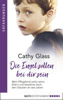 Die Engel sollen bei dir sein  - Cathy Glass - eBook