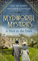 Mydworth Mysteries - A Shot in the Dark  - Neil Richards - eBook