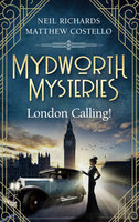 Mydworth Mysteries - London Calling!  - Neil Richards - eBook