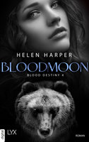 Blood Destiny - Bloodmoon  - Helen Harper - eBook