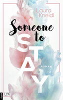 Someone to Stay  - Laura Kneidl - eBook