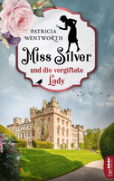 Miss Silver und die vergiftete Lady  - Patricia Wentworth - eBook