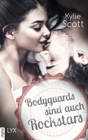 Bodyguards sind auch Rockstars  - Kylie Scott - eBook