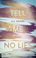 Tell Me No Lies  - A.V. Geiger - eBook