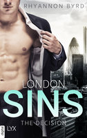 London Sins - The Decision  - Rhyannon Byrd - eBook