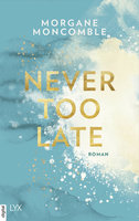 Never Too Late  - Morgane Moncomble - eBook