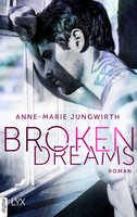 Broken Dreams  - Anne-Marie Jungwirth - eBook