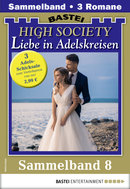 High Society 8 - Sammelband  - Ina von Hochried - eBook