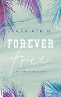 Forever Free - San Teresa University  - Kara Atkin - eBook