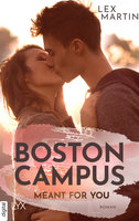 Boston Campus - Meant for You  - Lex Martin - eBook
