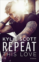 Repeat This Love  - Kylie Scott - eBook