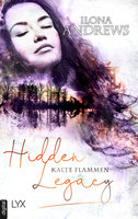 Hidden Legacy - Kalte Flammen  - Ilona Andrews - eBook