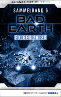 Bad Earth Sammelband 6 - Science-Fiction-Serie  - Marc Tannous - eBook
