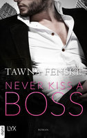 Never Kiss a Boss  - Tawna Fenske - eBook
