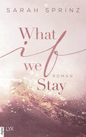 What if we Stay  - Sarah Sprinz - eBook
