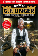 G. F. Unger Sonder-Edition Collection 22 - Western-Sammelband  - G. F. Unger - eBook