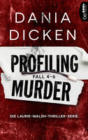 Profiling Murder Fall 4 - 6  - Dania Dicken - eBook