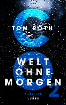 CO2 - Welt ohne Morgen  - Tom Roth - PB